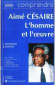 KESTELOOT Lilyan, KOTCHY Barthélémy - Aimé Césaire, l'homme et l'œuvre