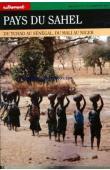 VERNET Joel, (sous la direction de) - Pays du Sahel. Du Tchad au Sénégal, du Mali au Niger