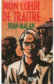 MALAN Rian - Mon cœur de traitre, le drame d'un Afrikaner