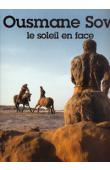 VOYEUX Martine, FRANCK Martine, SOULE Béatrice (photographies) - Ousmane Sow, le soleil en face