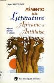 KESTELOOT Lilyan - Mémento de la littérature africaine et antillaise