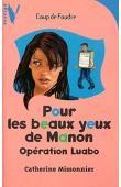 MISSONNIER Catherine - Pour les beaux yeux de Manon: opération Luabo