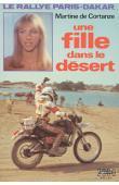 CORTANZE Martine de - Une fille dans le désert: le rallye Paris-Dakar