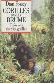 FOSSEY Dian - Gorilles dans la brume. Treize ans chez les gorilles