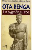 BRADFORD VERNER  Philips, BLUME Harvey - Ota Benga, un pygmée au zoo.