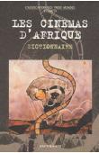 FESPACO - Association des trois mondes / Les cinémas d'Afrique: dictionnaire