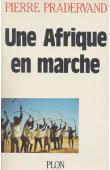 PRADERVAND Pierre - Une Afrique en marche. La révolution silencieuse des paysans africains