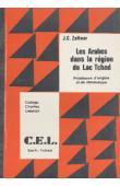 ZELTNER Jean-Claude - Les Arabes dans la région du Lac Tchad. Problèmes d'origine et de chronologie