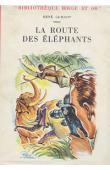GUILLOT René - La route des éléphants (édition de 1957)
