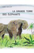 GUILLOT René - La grande terre des éléphants