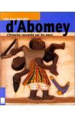 L'histoire du royaume du Dan-homé retracée par les bas-reliefs du palais royal d'Abomey