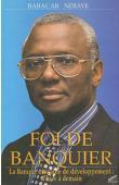 NDIAYE Babacar - Foi de banquier. La Banque Africaine de Développement: d'hier à demain