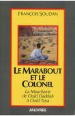 SOUDAN François - Le marabout et le colonel : la Mauritanie de Ould Daddah à Ould Taya