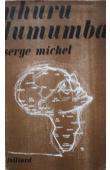 MICHEL Serge - Uhuru Lumumba