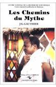GAUTHIER Jean-Gabriel - Les chemins du mythe. Essai sur le savoir et la religion des Fali du Nord-Cameroun