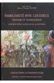 DUPRE Marie-Claude (sous la direction de) - Familiarité avec les Dieux. Transe et possession (Afrique noire, Madagascar, la Réunion)