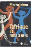 ICHAC Pierre - L'afrique et mes amis (jaquette illustrée)