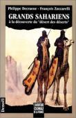 """DECRAENE Philippe, ZUCCARELLI François - Grands sahariens à la découverte du """"désert des déserts"""""""