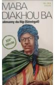 THIAM Iba Der - Maba Diakhou Ba, almany du Rip (Sénégal)