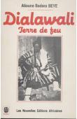 BEYE Alioune Badara - Dialawali, Terre de feu
