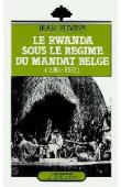 RUMIYA Jean - Le Rwanda sous le régime du mandat belge (1916-1931)
