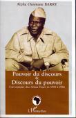 BARRY Alpha Ousmane - Pouvoir du discours et discours du pouvoir. L'art oratoire chez Sékou Touré de 1958 à 1984