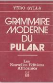 SYLLA Yero - Grammaire moderne du Pulaar