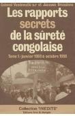 VANDEWALLE Colonel, BRASSINNE Jacques - Les rapports secrets de la sûreté congolaise. Tome 1: Janvier 1959 à octobre 1959