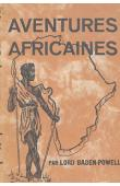 BADEN-POWELL Lord - Aventures africaines