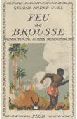 ANDRE-CUEL George - Feu de brousse