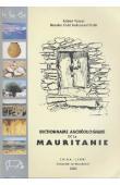 VERNET Robert, OULD MOHAMED NAFFE Baouba - Dictionnaire archéologique de la Mauritanie