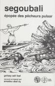 FAAL Gellaay Aaly, SY Amadou Abel - Segoubali, épopée des pêcheurs pulaar