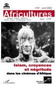 Africultures 47 - Islam, croyances et négritude dans les cinémas d'Afrique