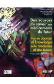 FLEURENTIN Jacques, PELT Jean-Marie, MAZARS Guy - Des sources du savoir aux médicaments du futur / From the sources of knowledge to the medicines of the future