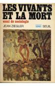 ZIEGLER Jean - Les vivants et la mort. Essai de sociologie