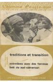 VINCENT Jeanne-Françoise - Traditions et transition. Entretien avec des femmes Beti du Sud Cameroun