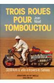 NAUD Jean - Trois roues pour Tombouctou. 3200 km à vélo à travers le Sahara