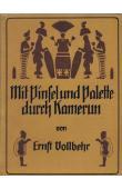 VOLLBEHR Ernst - Mit Pinsel und Palette durch Kamerun