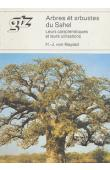 MAYDELL H.J. von - Arbres et arbustes du Sahel. Leurs caractéristiques et leurs utilisations - Edition 1983