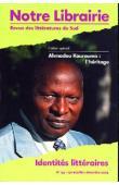Notre Librairie - 155-156 -  Identités littéraires. Cahier spécial: Ahmadou Kourouma, l'héritage