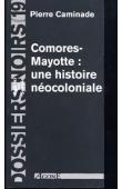 Dossiers Noirs - 19 - Comores-Mayotte: une histoire néocoloniale