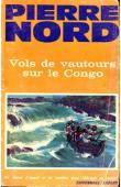 NORD Pierre - Vols de vautours sur le Congo (edition de 1966)