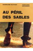WAUTHIER Magdeleine - Au péril des sables. Aventures sahariennes