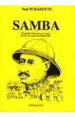 TCHAKOUTE Paul - Samba - Tragédie coloniale en 5 actes