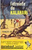 BALSAN François - L'étreinte du Kalahari. Première expédition française au désert rouge. 1948