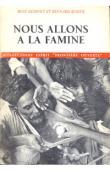 DUMONT René, ROSIER Bernard - Nous allons à la famine