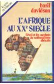 DAVIDSON Basil - L'Afrique au XXe siècle. L'éveil et les combats du nationalisme africain
