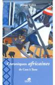 TAÏEB Albert - Chroniques africaines. De Casa à Tana