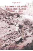 MARIE Roger - Premier séjour en Mauritanie. 1942-1946