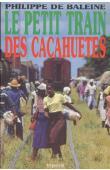BALEINE Philippe de - Le petit train des cacahuètes
